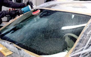 Полировка лобового стекла — 5 частых ошибок полировки